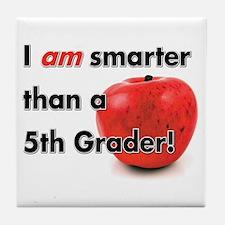 I am smarter than a 5th Grader! Tile Coaster