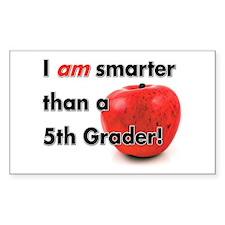 I am smarter than a 5th Grader! Sticker (Rectangul
