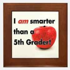 I am smarter than a 5th Grader! Framed Tile
