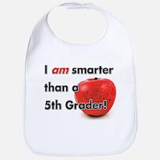 I am smarter than a 5th Grader! Bib
