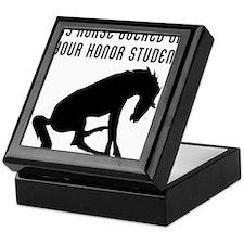 My Horse Bucked Off Your Honor Studen Keepsake Box