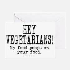 Hey Vegetarians! My Food Poops On Yo Greeting Card