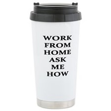 Work From Home Ask Me How Travel Mug