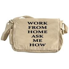 Work From Home Ask Me How Messenger Bag
