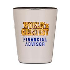 World's Greatest Financial Advisor Shot Glass