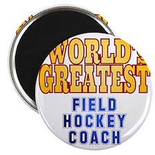World's Greatest Field Hockey Coach Magnet