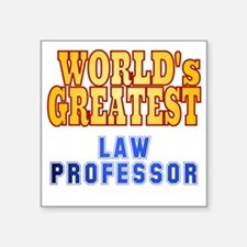 "World's Greatest Law Profes Square Sticker 3"" x 3"""