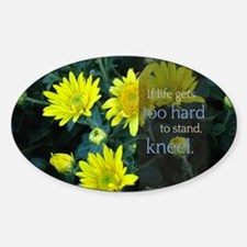 LDS Quotes- If life gets too hard t Decal