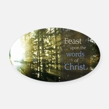 LDS Quotes- Feast upon the words o Oval Car Magnet