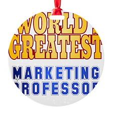 World's Greatest Marketing Professo Ornament