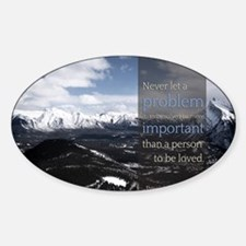 LDS Quotes- Never let a problem to  Decal