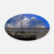 LDS Quotes- This is my work and my Oval Car Magnet