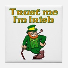 Trust Me I'm Irish Tile Coaster