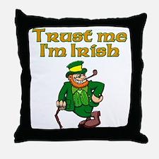 Trust Me I'm Irish Throw Pillow