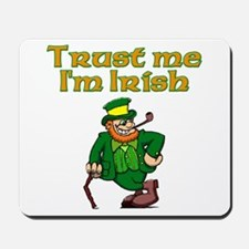 Trust Me I'm Irish Mousepad