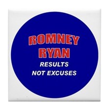 Romney Ryan - Results Not Excuses. Tile Coaster