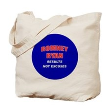 Romney Ryan - Results Not Excuses. Tote Bag
