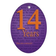 14 Year Recovery Birthday - You are  Oval Ornament