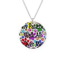 My Patients Walk All Over Me Necklace