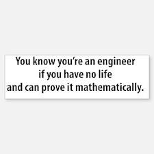 You're An Engineer Bumper Bumper Sticker