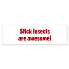 Stick Insects are awesome Bumper Car Sticker