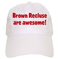 Brown Recluse are awesome Baseball Cap