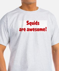 Squids are awesome T-Shirt
