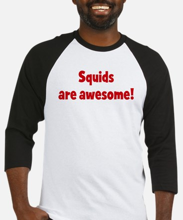 Squids are awesome Baseball Jersey