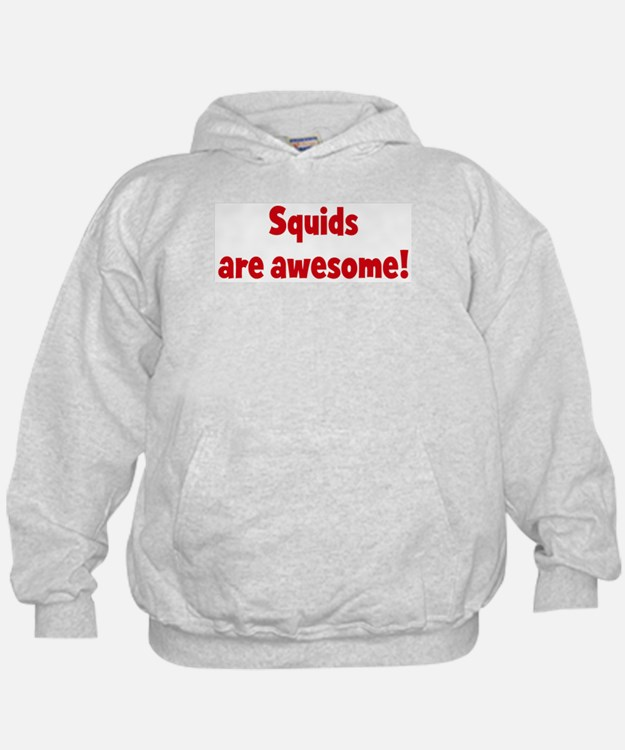 Squids are awesome Hoodie