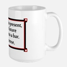 The past, present and future walked int Large Mug