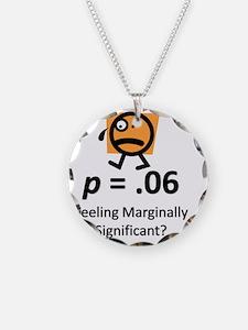 Feeling Marginally Significa Necklace