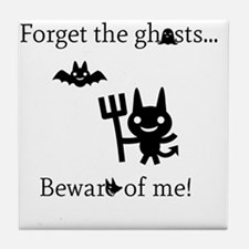 Forget the Ghosts Tile Coaster