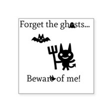 "Forget the Ghosts Square Sticker 3"" x 3"""