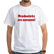 Meadowlarks are awesome Shirt
