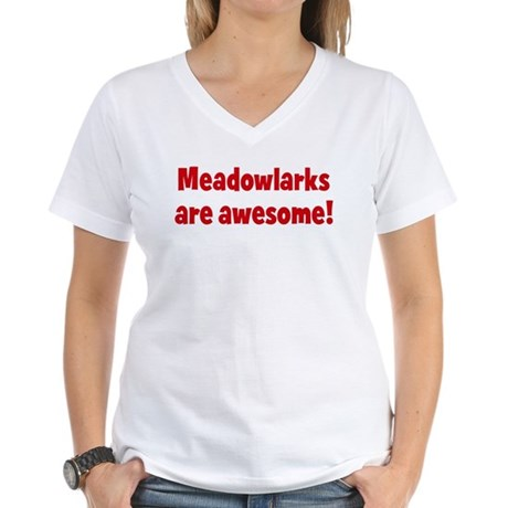 Meadowlarks are awesome Women's V-Neck T-Shirt