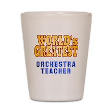 World's Greatest Orchestra Teacher Shot Glass