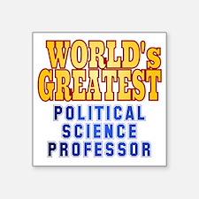 """World's Greatest Political  Square Sticker 3"""" x 3"""""""