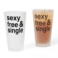 Sexy, Free, and Single Drinking Glass