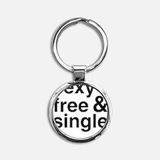 Sexy, Free, and Single Round Keychain