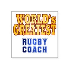 "World's Greatest Rugby Coac Square Sticker 3"" x 3"""