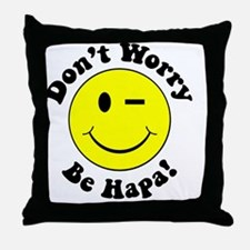 Dont worry Be Hapa! Black Throw Pillow