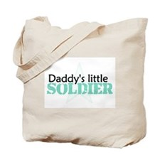Daddy's Little Soldier Tote Bag
