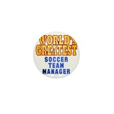 World's Greatest Soccer Team Manager Mini Button