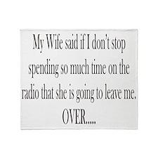 My Wife said Throw Blanket