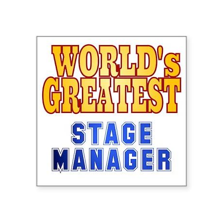 "World's Greatest Stage Mana Square Sticker 3"" x 3"""