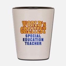 World's Greatest Special Education Teac Shot Glass