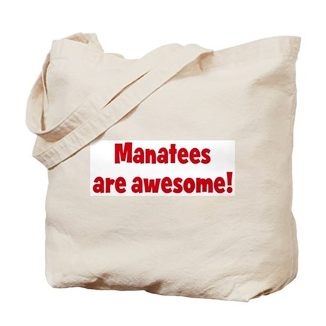 Manatees are awesome Tote Bag