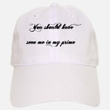 You Should Have Seen me in My Prime BLK Baseball Baseball Cap