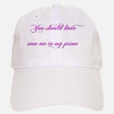 You Should Have Seen Me in my Prime Baseball Baseball Cap