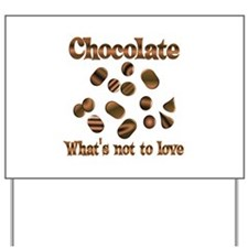 Chocolate to Love Yard Sign